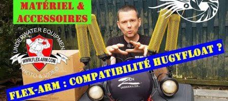 Flex-Arm: compatibilité avec Hugyfloat ? (Vidéo)